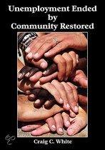 Unemployment Ended by Community Restored