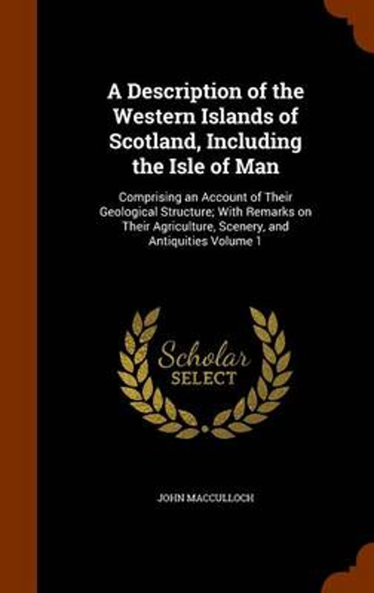 A Description of the Western Islands of Scotland, Including the Isle of Man