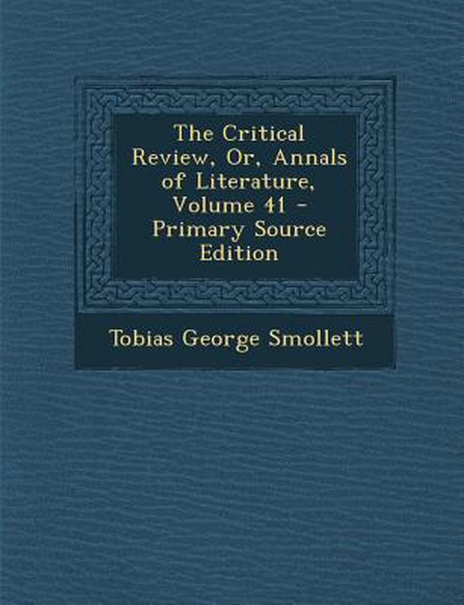 Critical Review, Or, Annals of Literature, Volume 41
