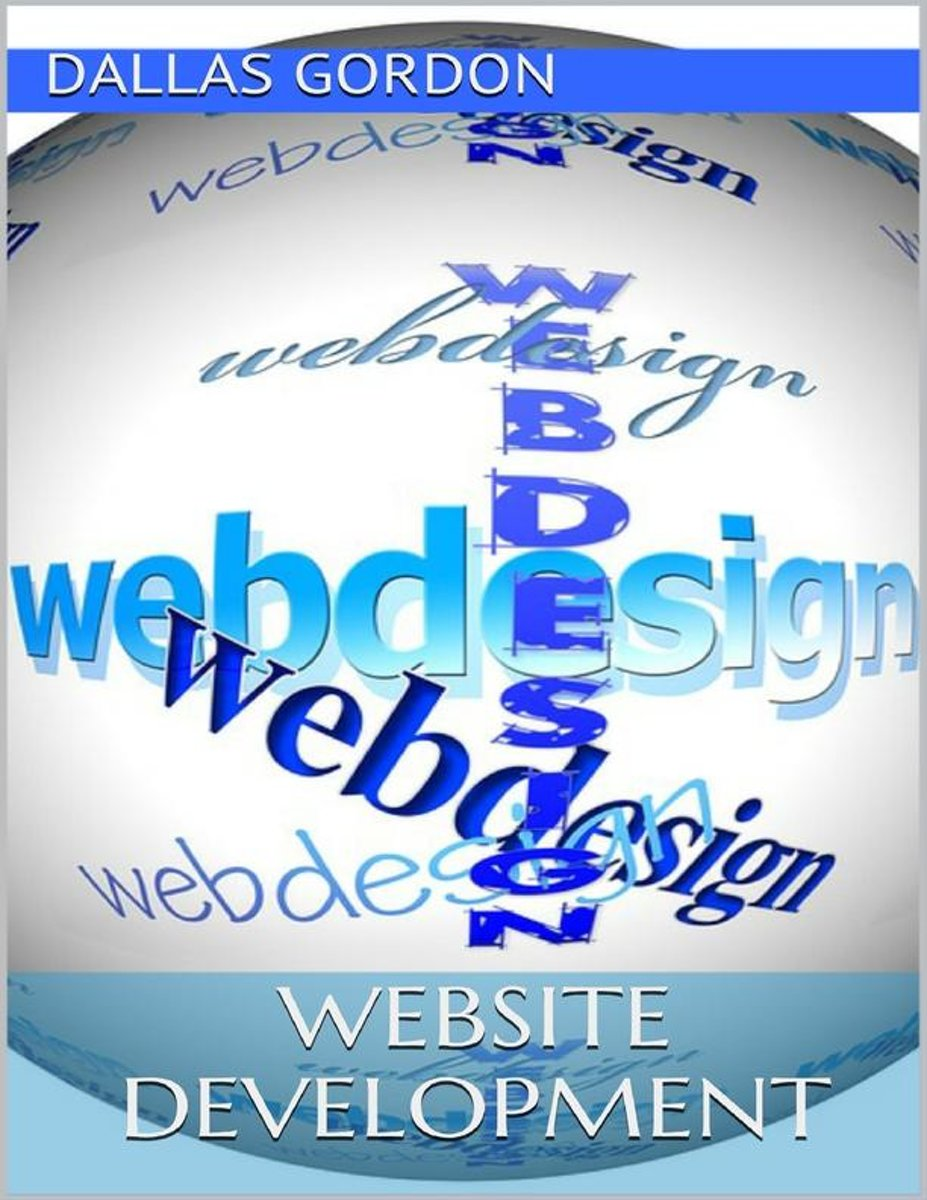 Website Development: The Go to Guide for Developing Money Making Websites