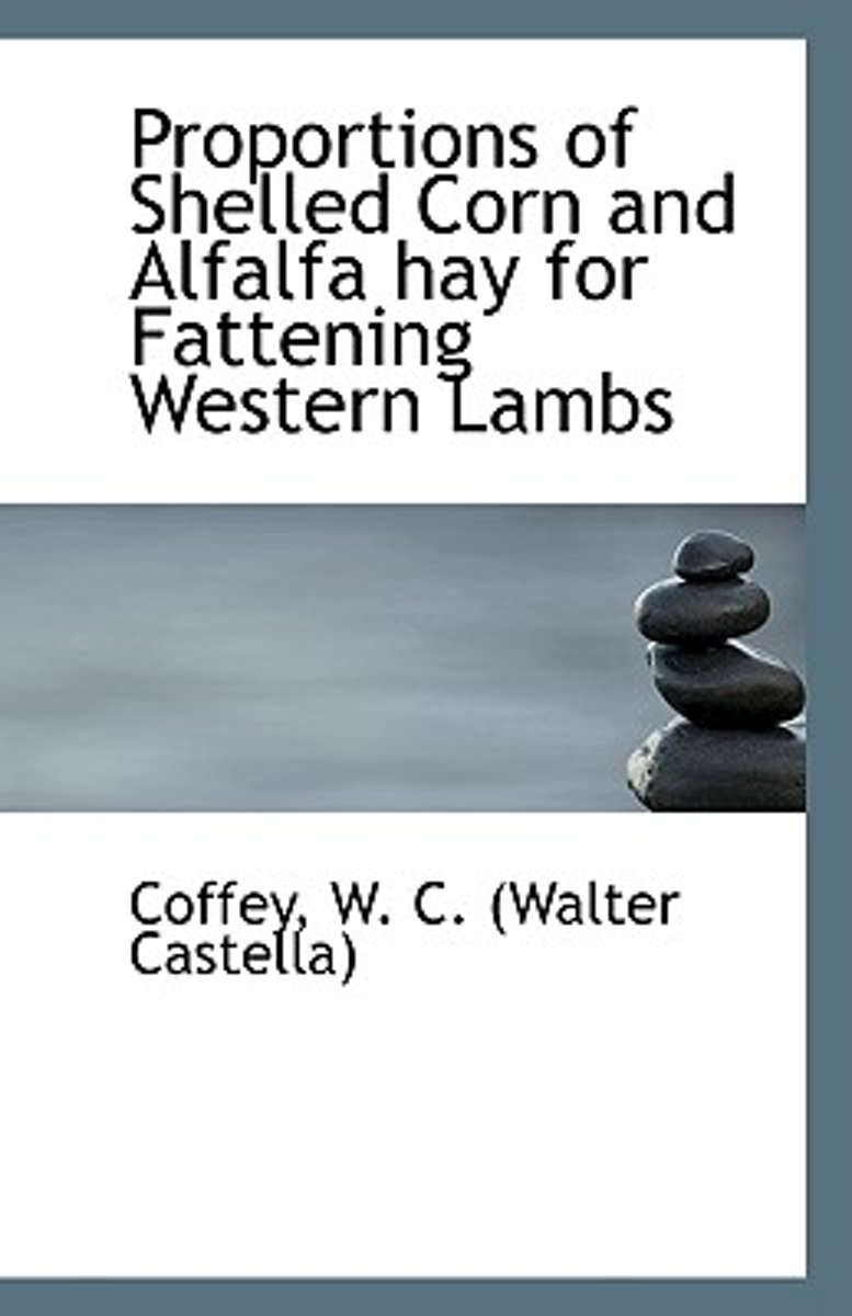 Proportions of Shelled Corn and Alfalfa Hay for Fattening Western Lambs