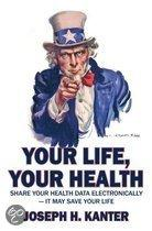 Your Life, Your Health Share Your Health Data Electronically