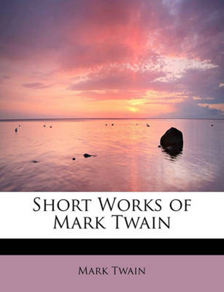 Short Works of Mark Twain