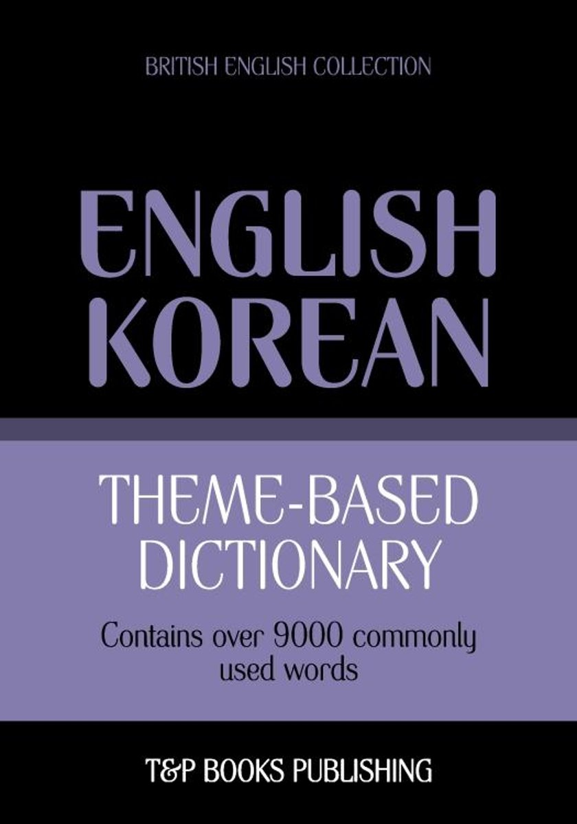 Theme-based dictionary British English-Korean - 9000 words