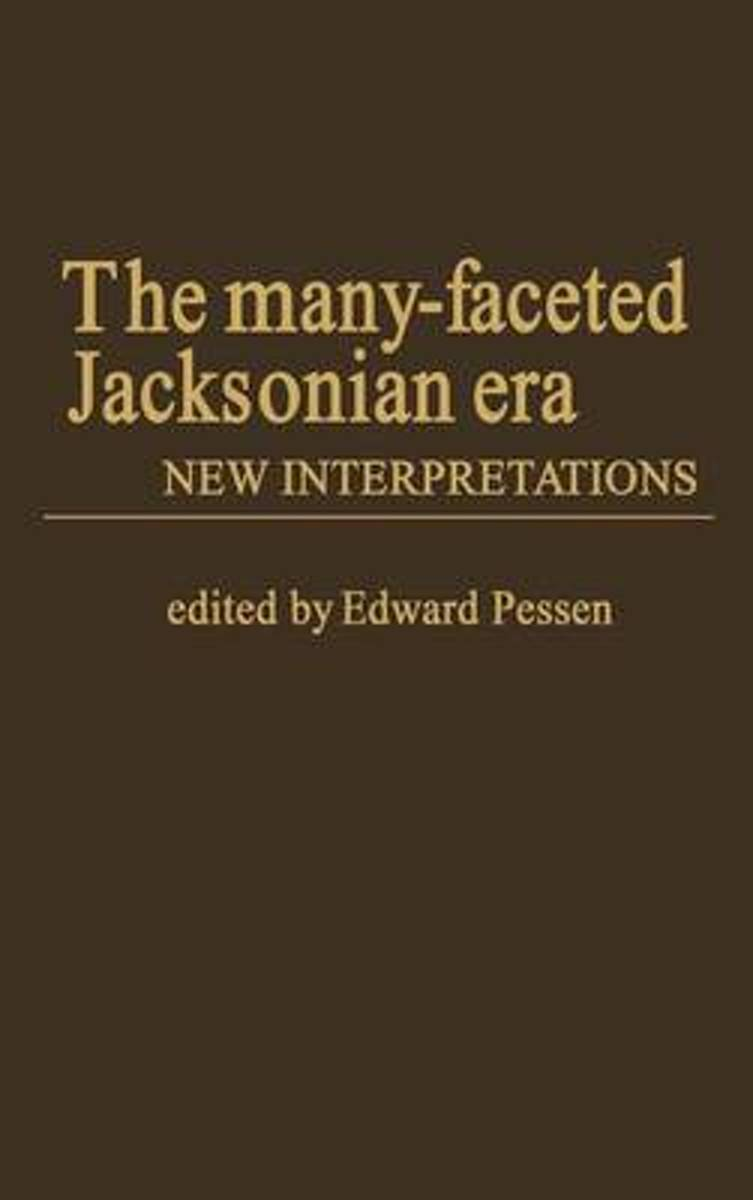 The Many-Faceted Jacksonian Era