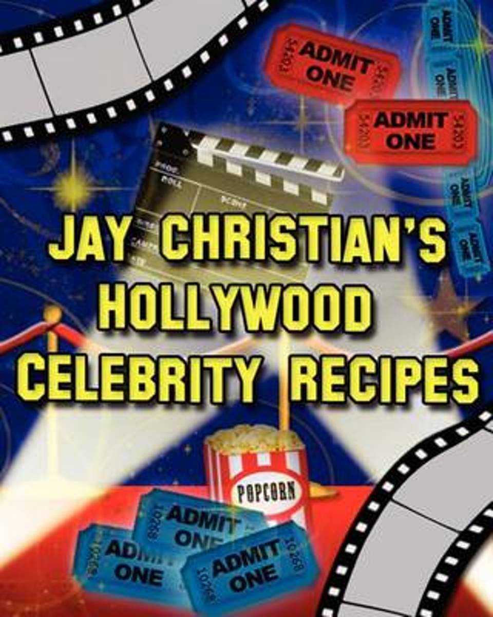 Jay Christian's Hollywood Celebrity Recipes