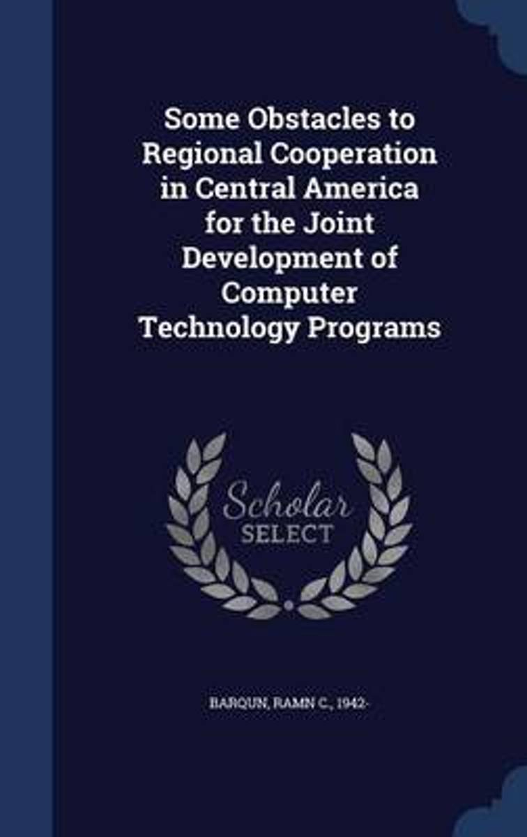 Some Obstacles to Regional Cooperation in Central America for the Joint Development of Computer Technology Programs