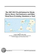 The 2007-2012 World Outlook for Metals Shower Doors, Tub Enclosures, and Other Metal Doors Excluding Aluminum Or Steel