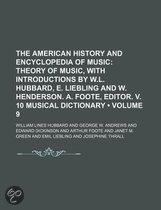 The American History And Encyclopedia Of Music (Volume 9); Theory Of Music, With Introductions By W.L. Hubbard, E. Liebling And W. Henderson.