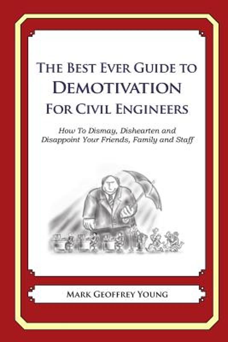 The Best Ever Guide to Demotivation for Civil Engineers