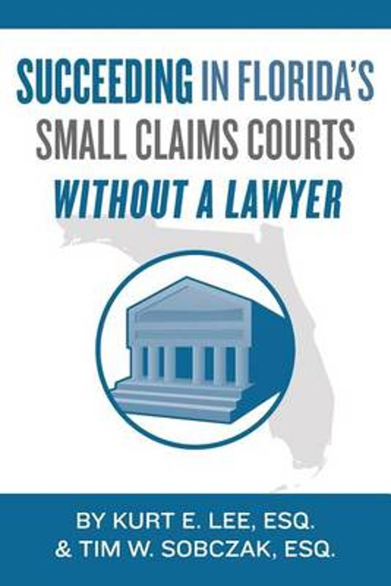 Succeeding in Florida's Small Claims Courts Without a Lawyer