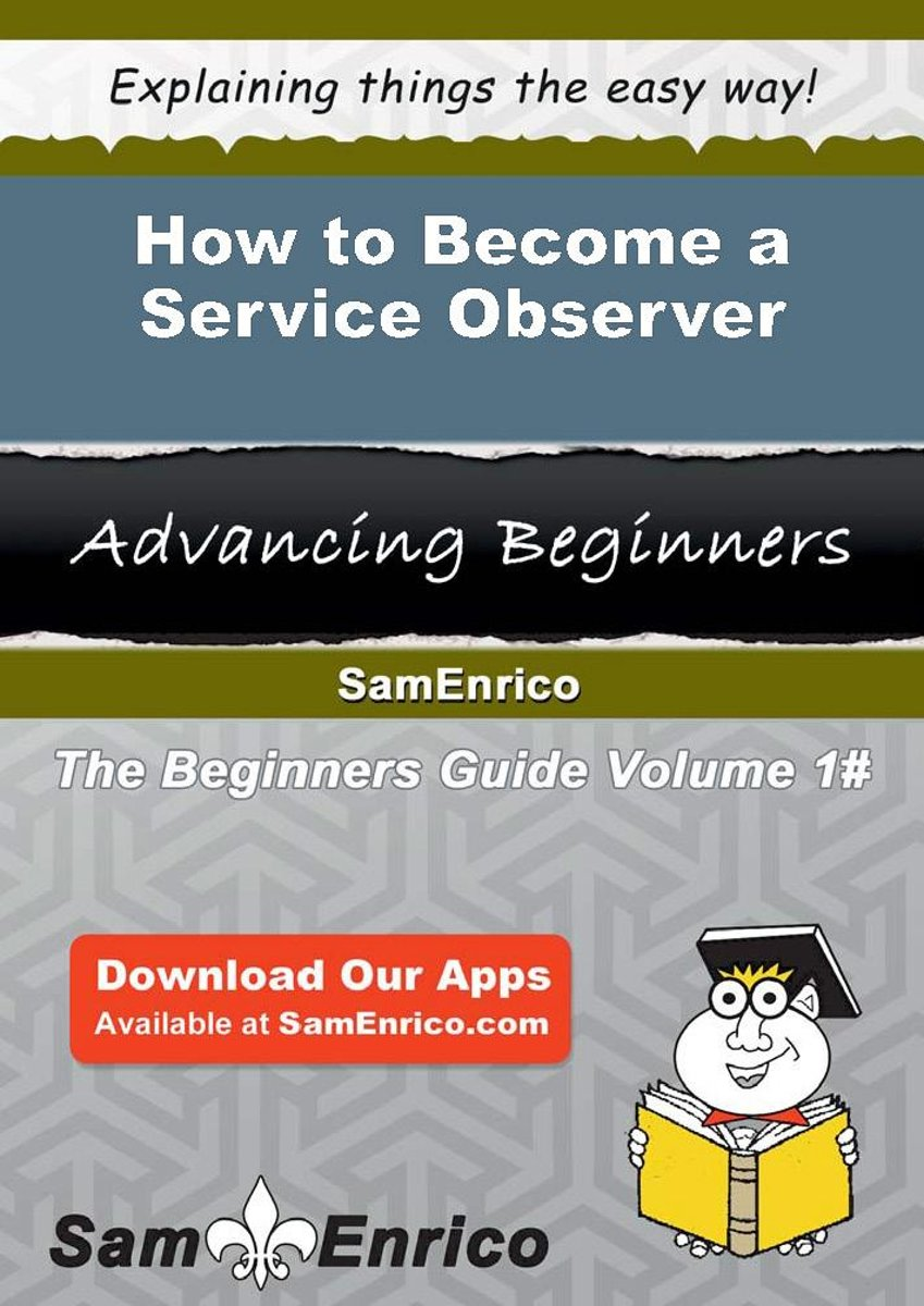 How to Become a Service Observer