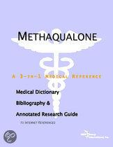 Methaqualone - a Medical Dictionary, Bibliography, and Annotated Research Guide to Internet References