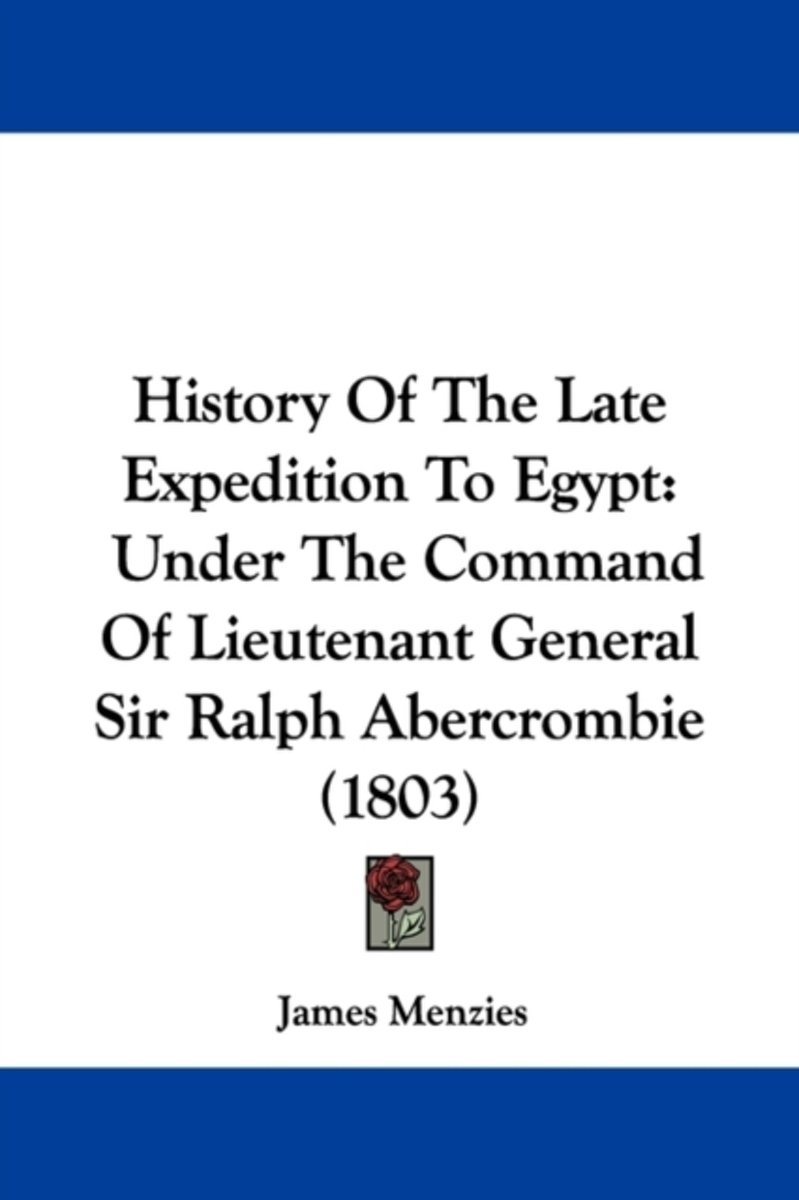 History Of The Late Expedition To Egypt