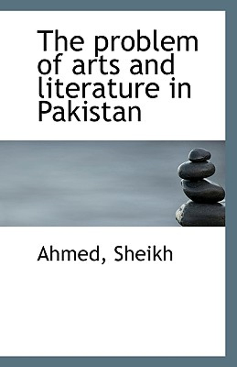 The Problem of Arts and Literature in Pakistan