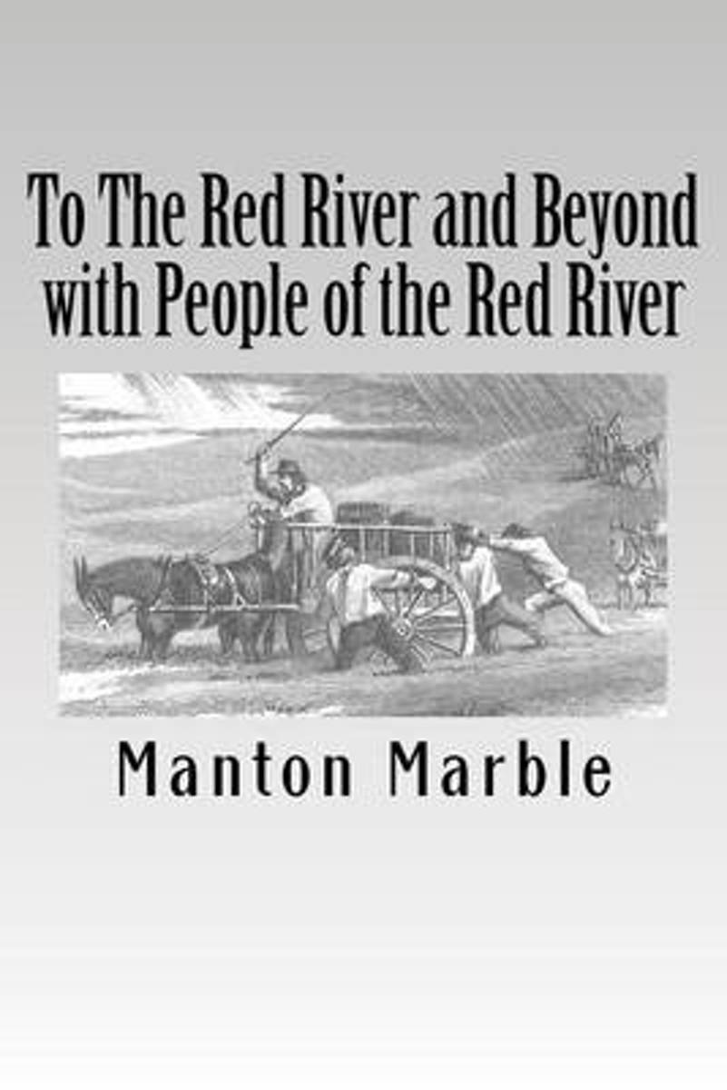 To the Red River and Beyond with People of the Red River