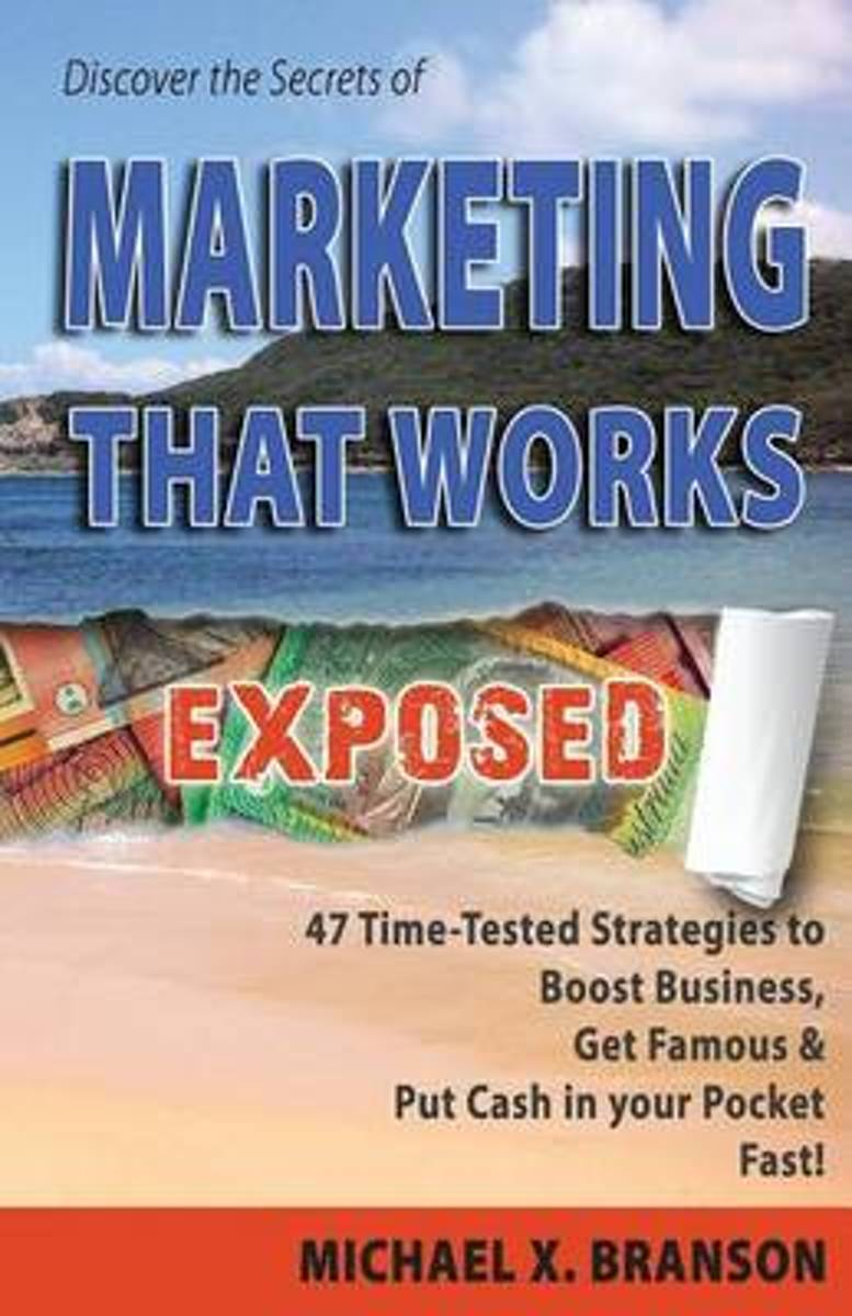 Discover the Secrets of Marketing That Works Exposed