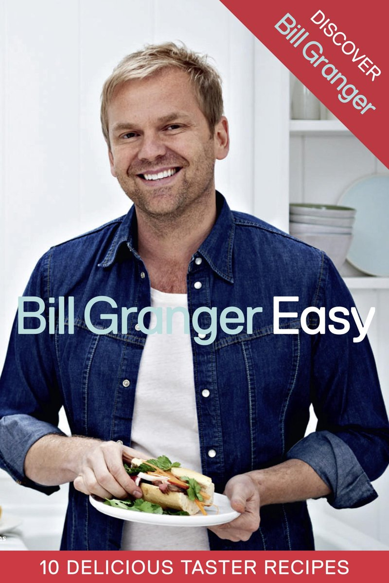 Discover Bill Granger: 10 Delicious, Taster Recipes from Easy'