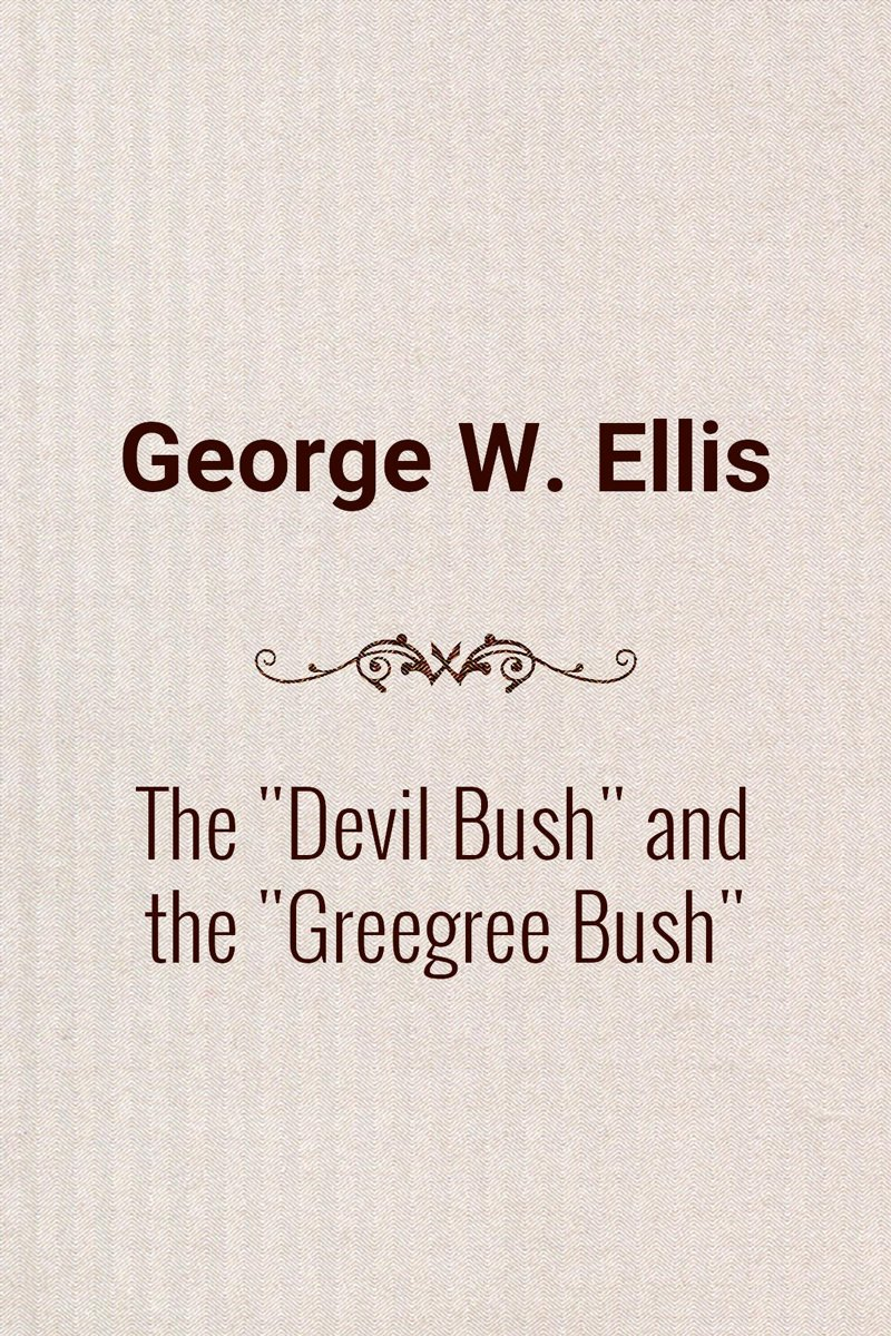 The ''Devil Bush'' and the ''Greegree Bush''