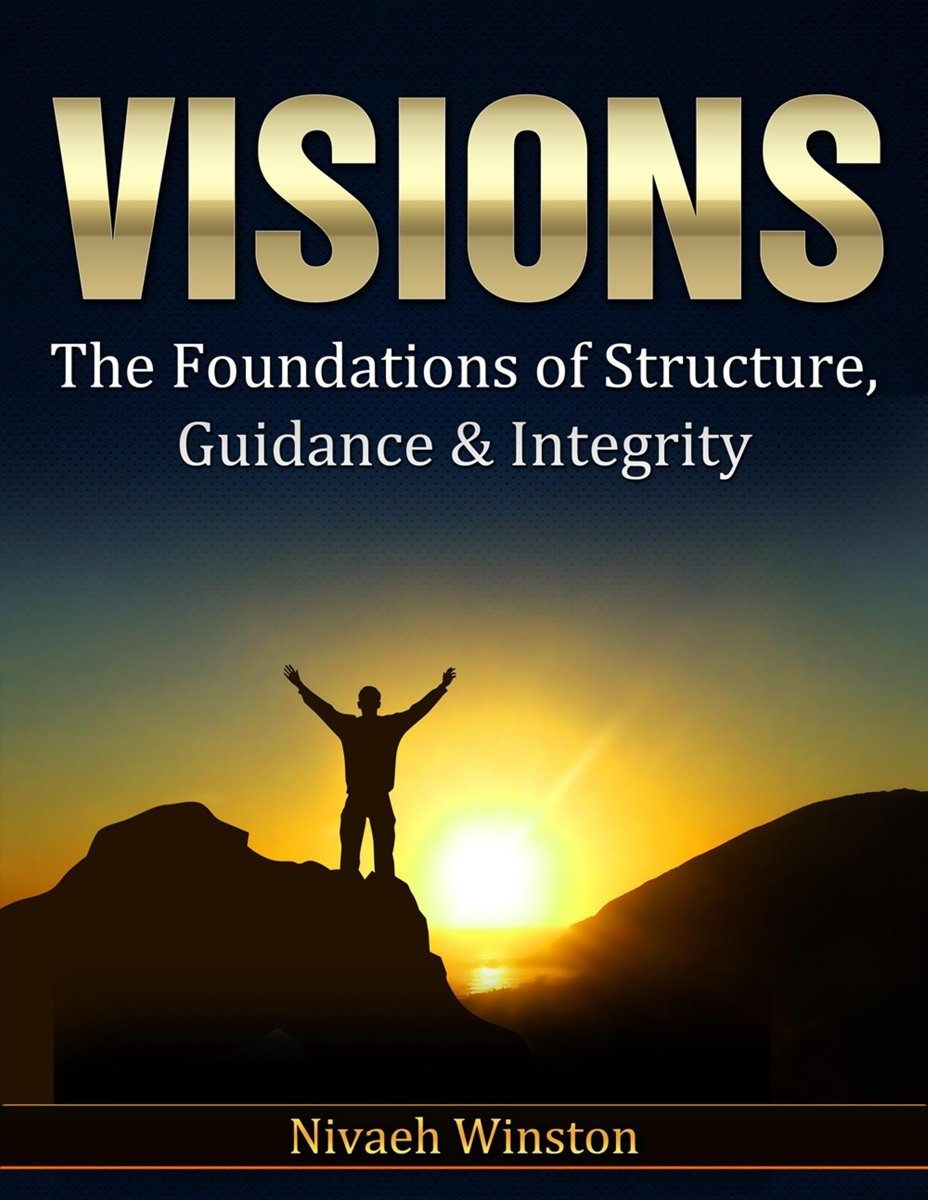 VISIONS The Foundations of Structure, Guidance & Integrity