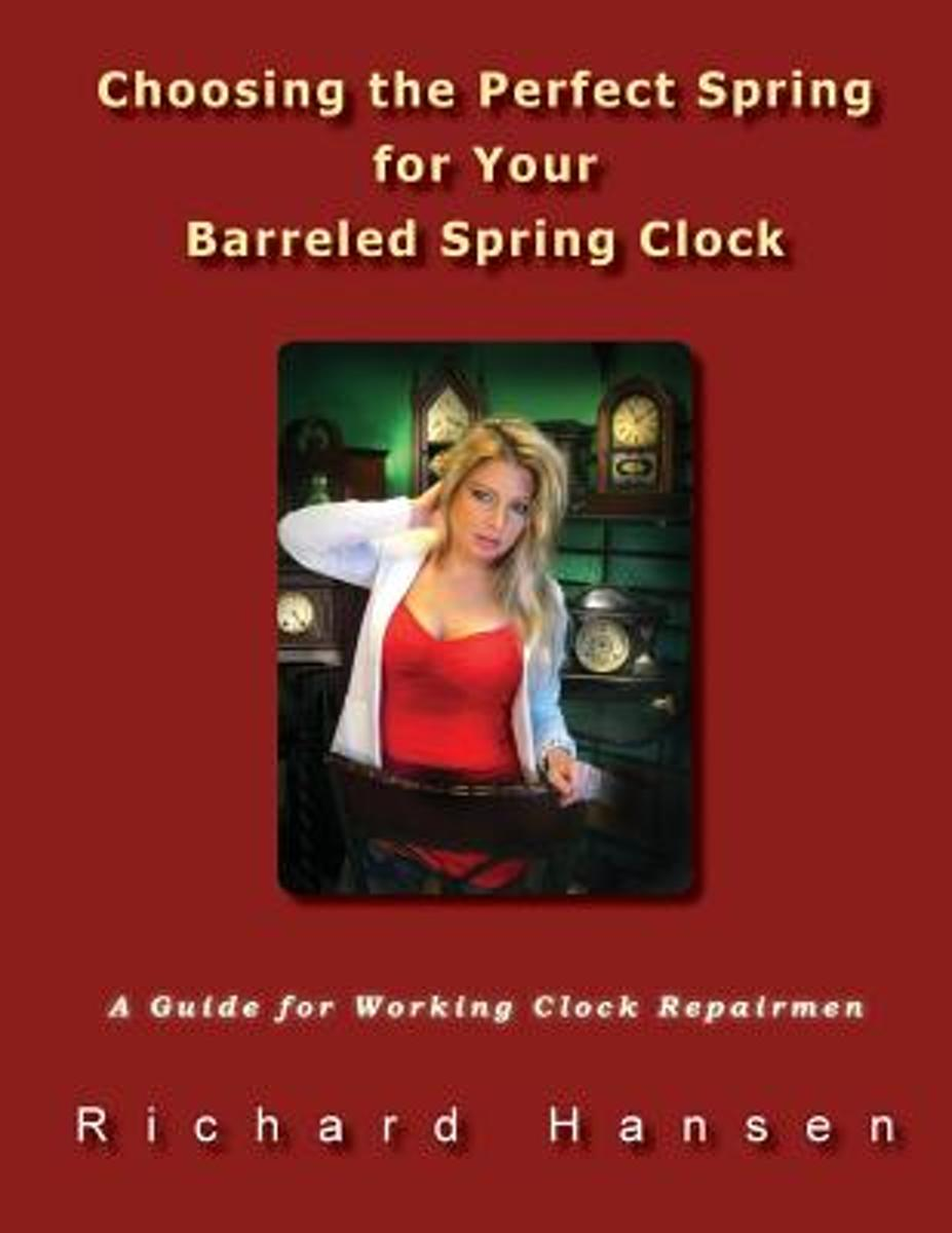 Choosing the Perfect Spring for Your Barreled Spring Clock