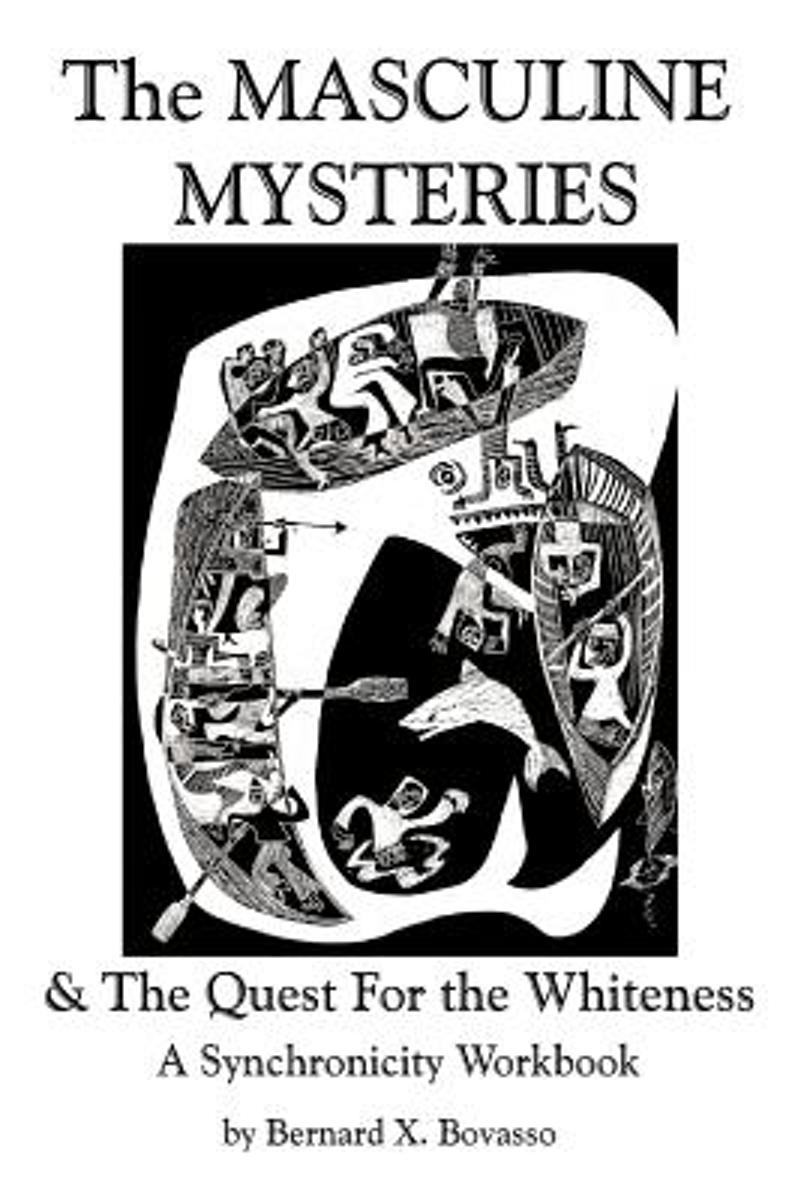 The Masculine Mysteries and the Quest for the Whiteness