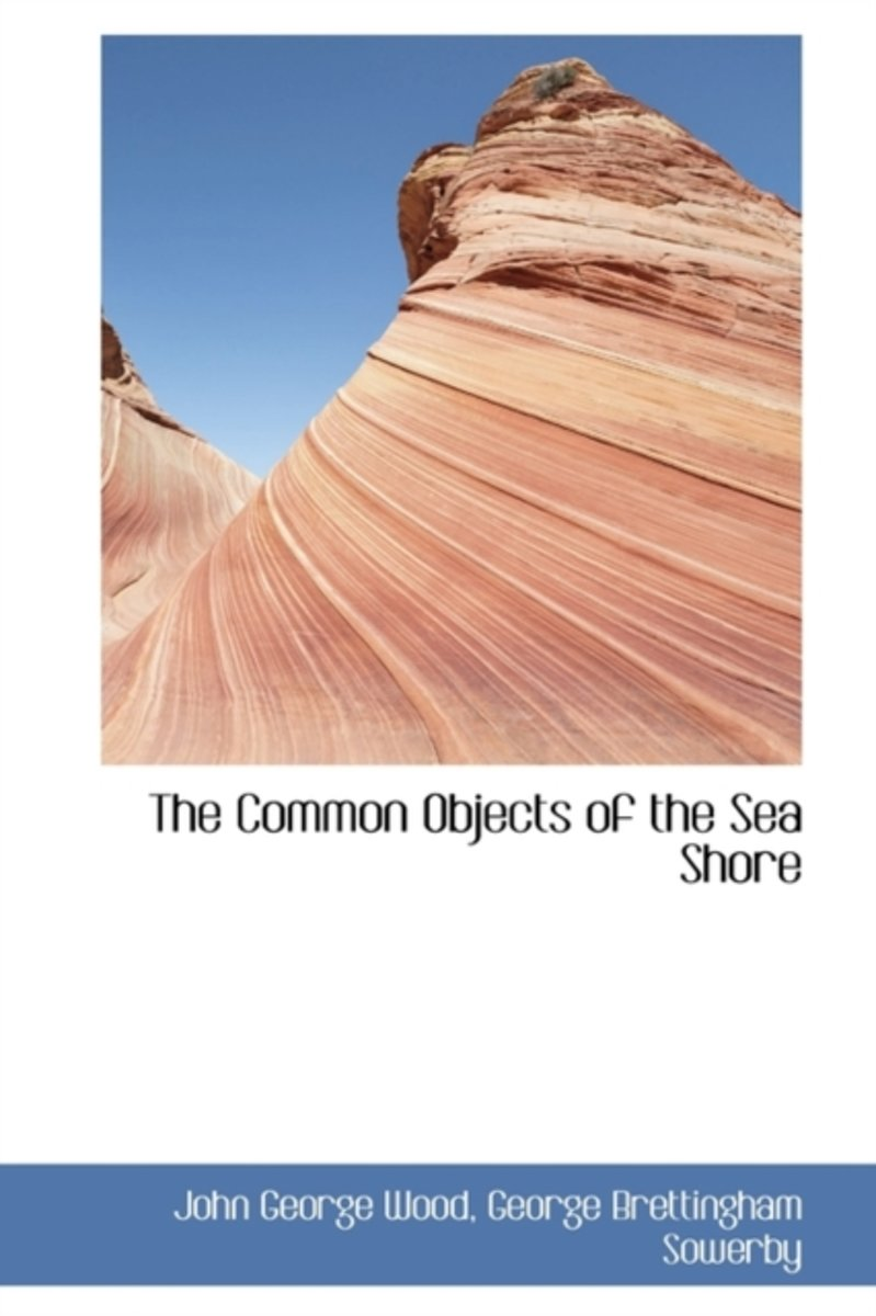 The Common Objects of the Sea Shore