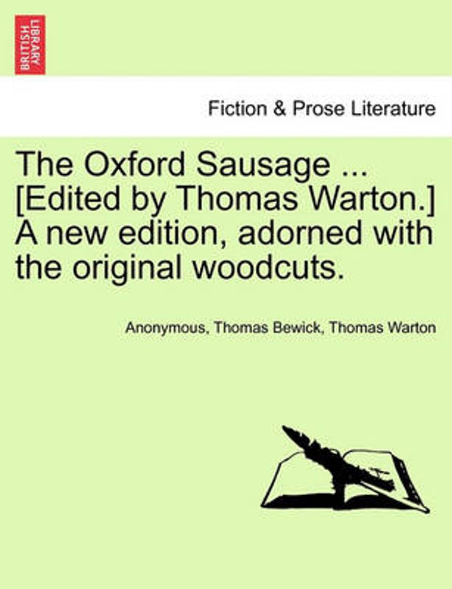 The Oxford Sausage ... [Edited by Thomas Warton.] a New Edition, Adorned with the Original Woodcuts.