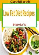 Low Fat Diet Recipes: 101. Delicious, Nutritious, Low Budget, Mouth watering Low Fat Diet Recipes Cookbook