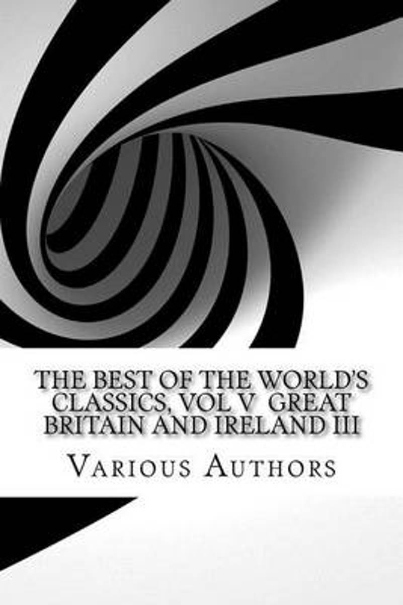 The Best of the World's Classics, Vol V Great Britain and Ireland III