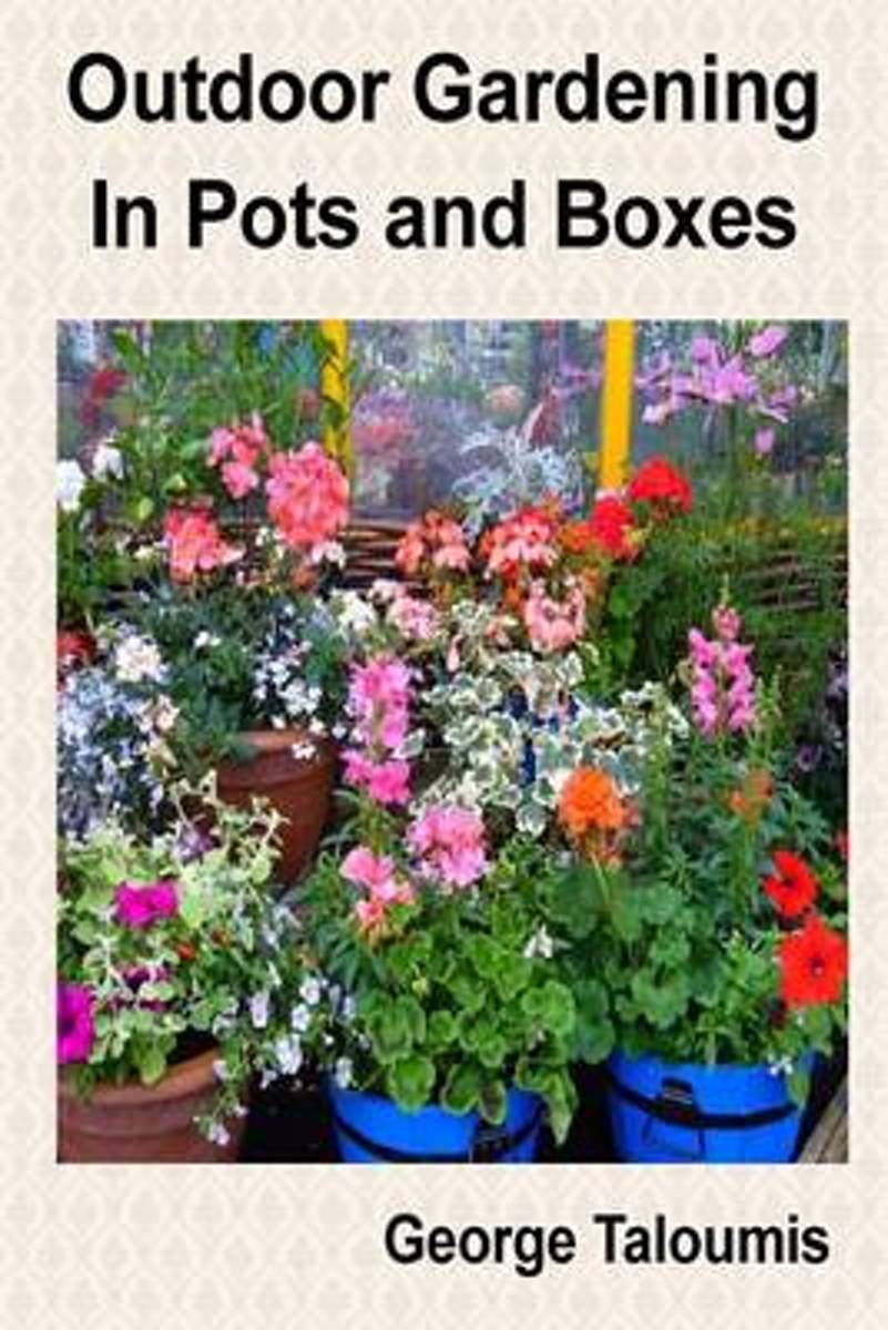 Outdoor Gardening in Pots and Boxes