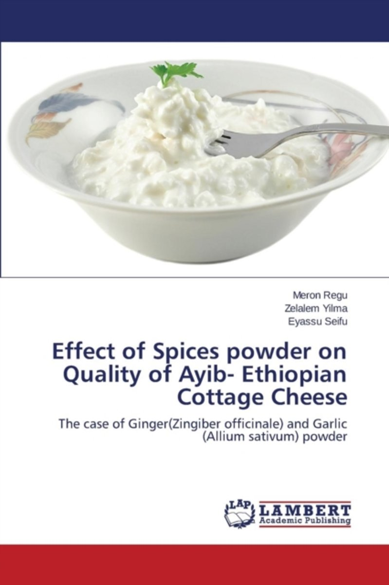 Effect of Spices Powder on Quality of Ayib- Ethiopian Cottage Cheese