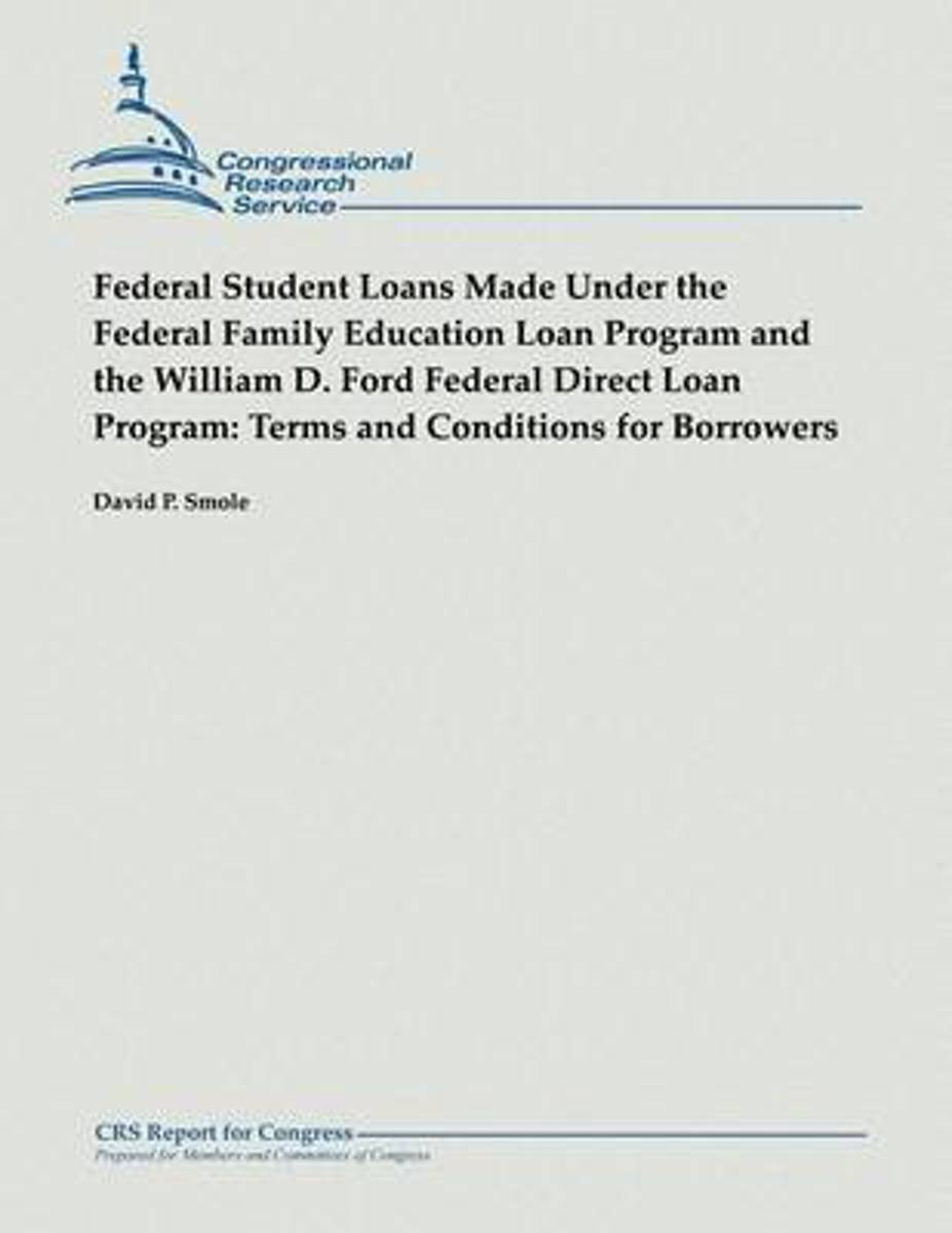 Federal Student Loans Made Under the Federal Family Education Loan Program and the William D. Ford Federal Direct Loan Program