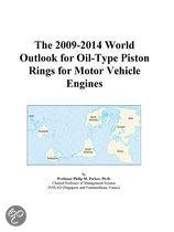 The 2009-2014 World Outlook for Oil-Type Piston Rings for Motor Vehicle Engines