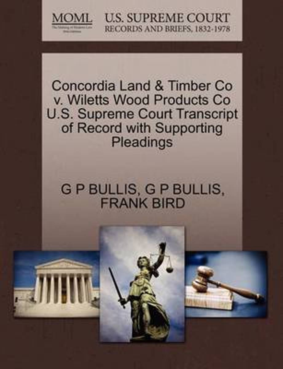 Concordia Land & Timber Co V. Wiletts Wood Products Co U.S. Supreme Court Transcript of Record with Supporting Pleadings