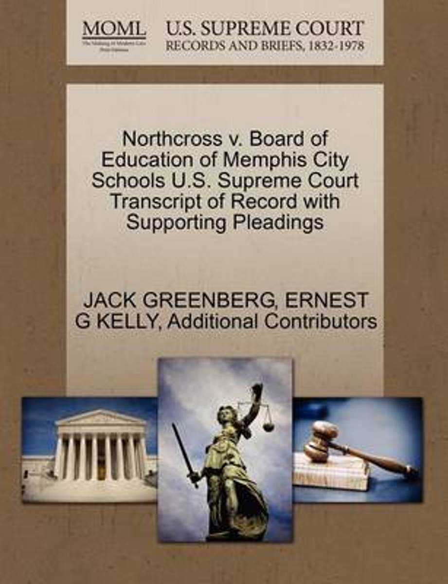 Northcross V. Board of Education of Memphis City Schools U.S. Supreme Court Transcript of Record with Supporting Pleadings