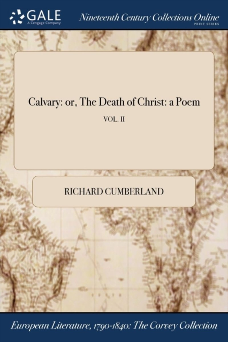 Calvary: Or, the Death of Christ: a Poem; Vol. II