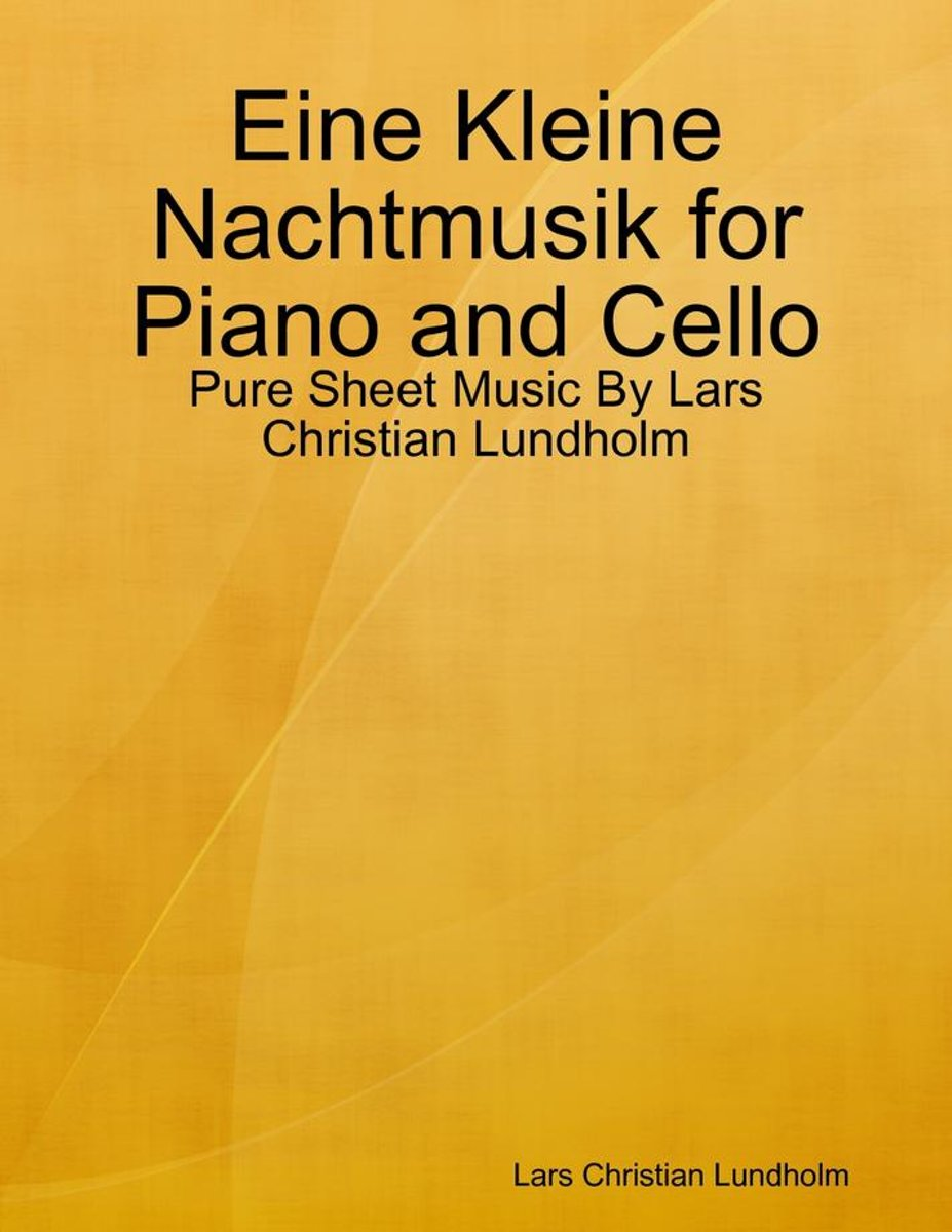 Eine Kleine Nachtmusik for Piano and Cello - Pure Sheet Music By Lars Christian Lundholm