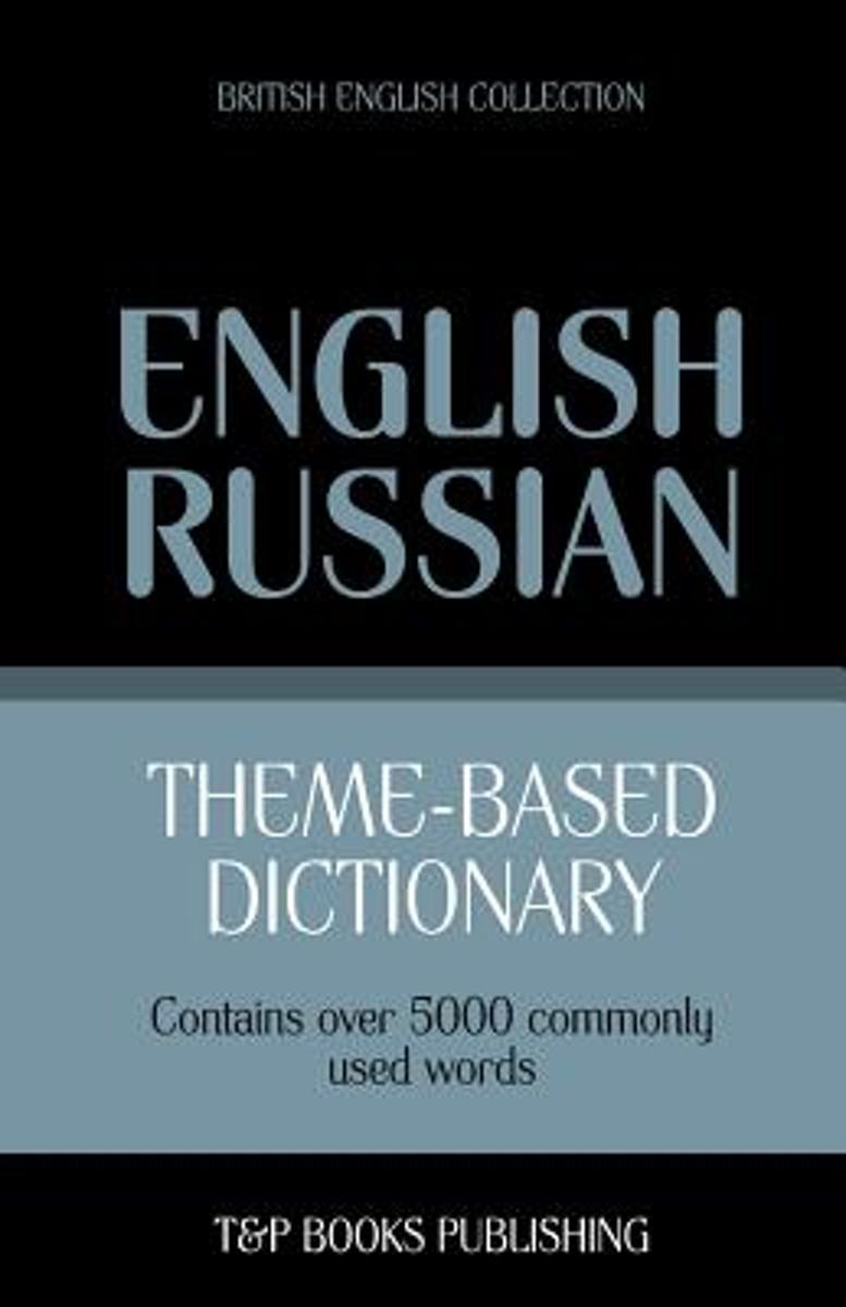 Theme-Based Dictionary British English-Russian - 5000 Words