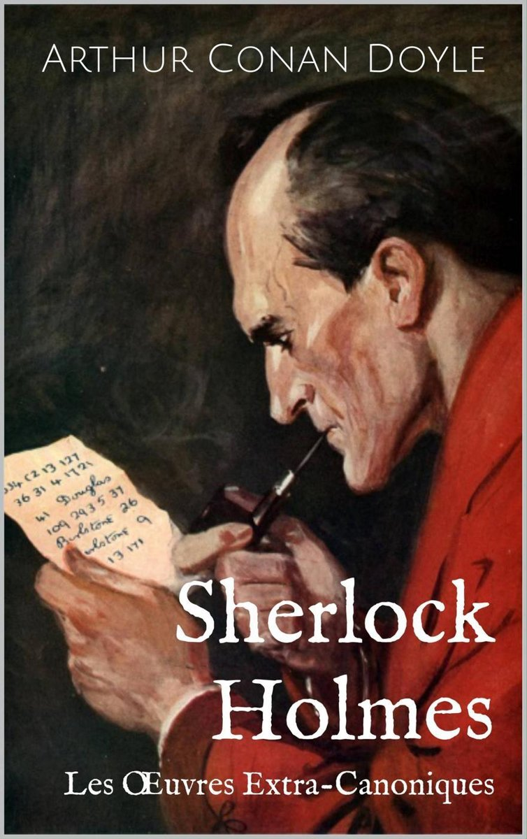 Sherlock Holmes : Les Œuvres Extra-Canoniques