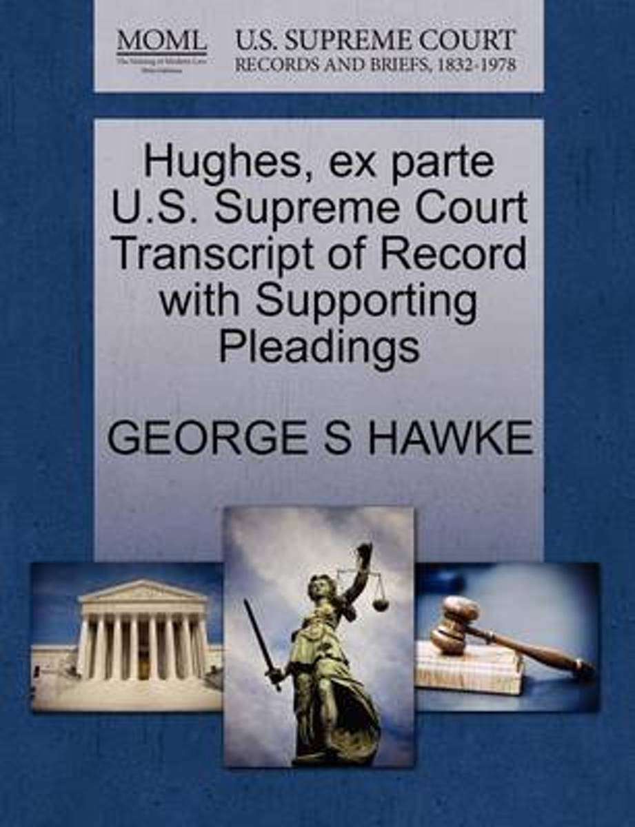 Hughes, Ex Parte U.S. Supreme Court Transcript of Record with Supporting Pleadings