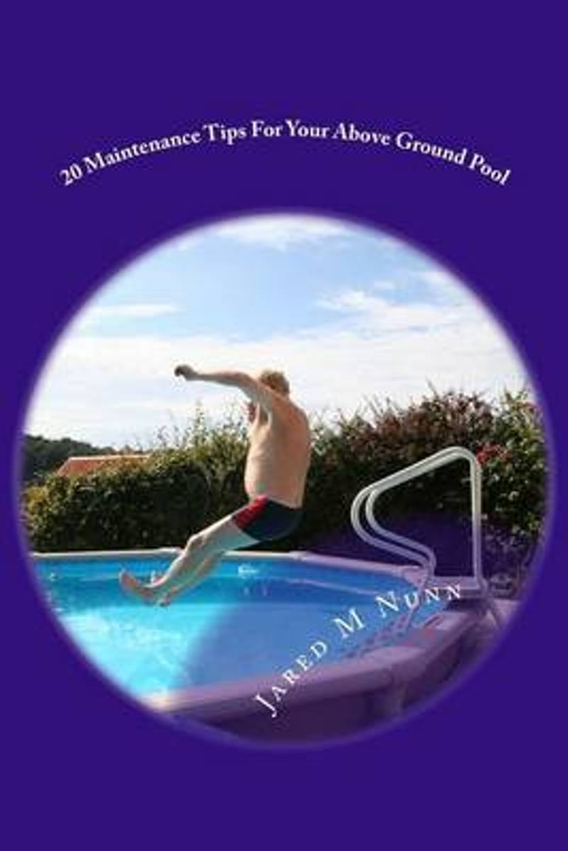 20 Maintenance Tips for Your Above Ground Pool