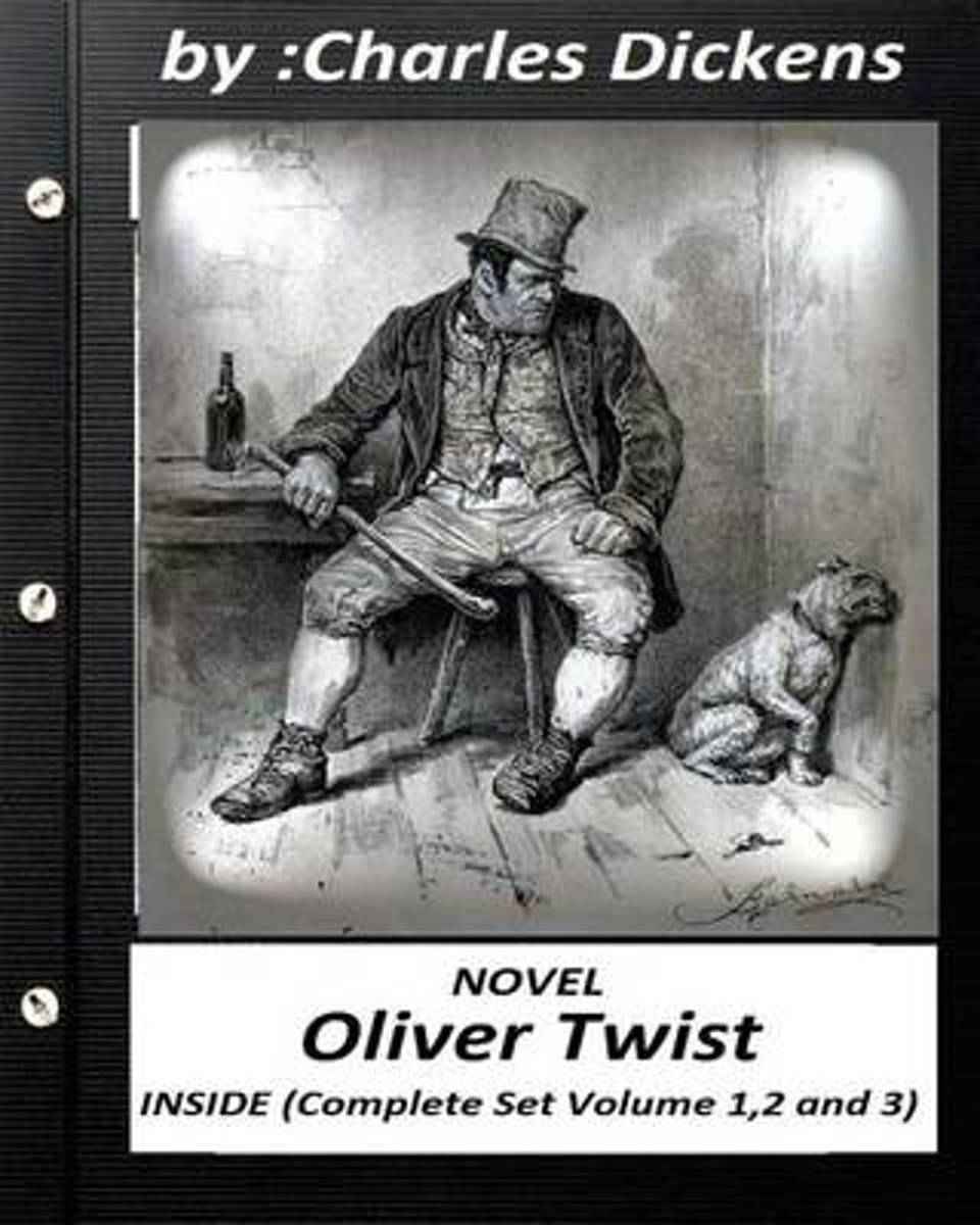 Oliver Twist.( Novel) by Charles Dickens ( Inside Complete Set Volume 1,2 and 3)