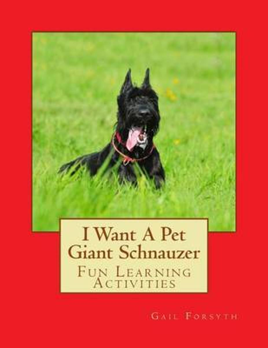 I Want a Pet Giant Schnauzer