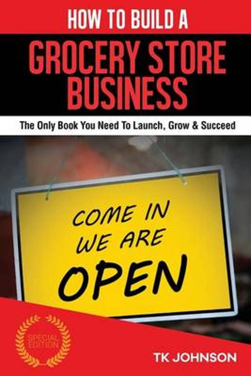 How to Build a Grocery Store Business (Special Edition)