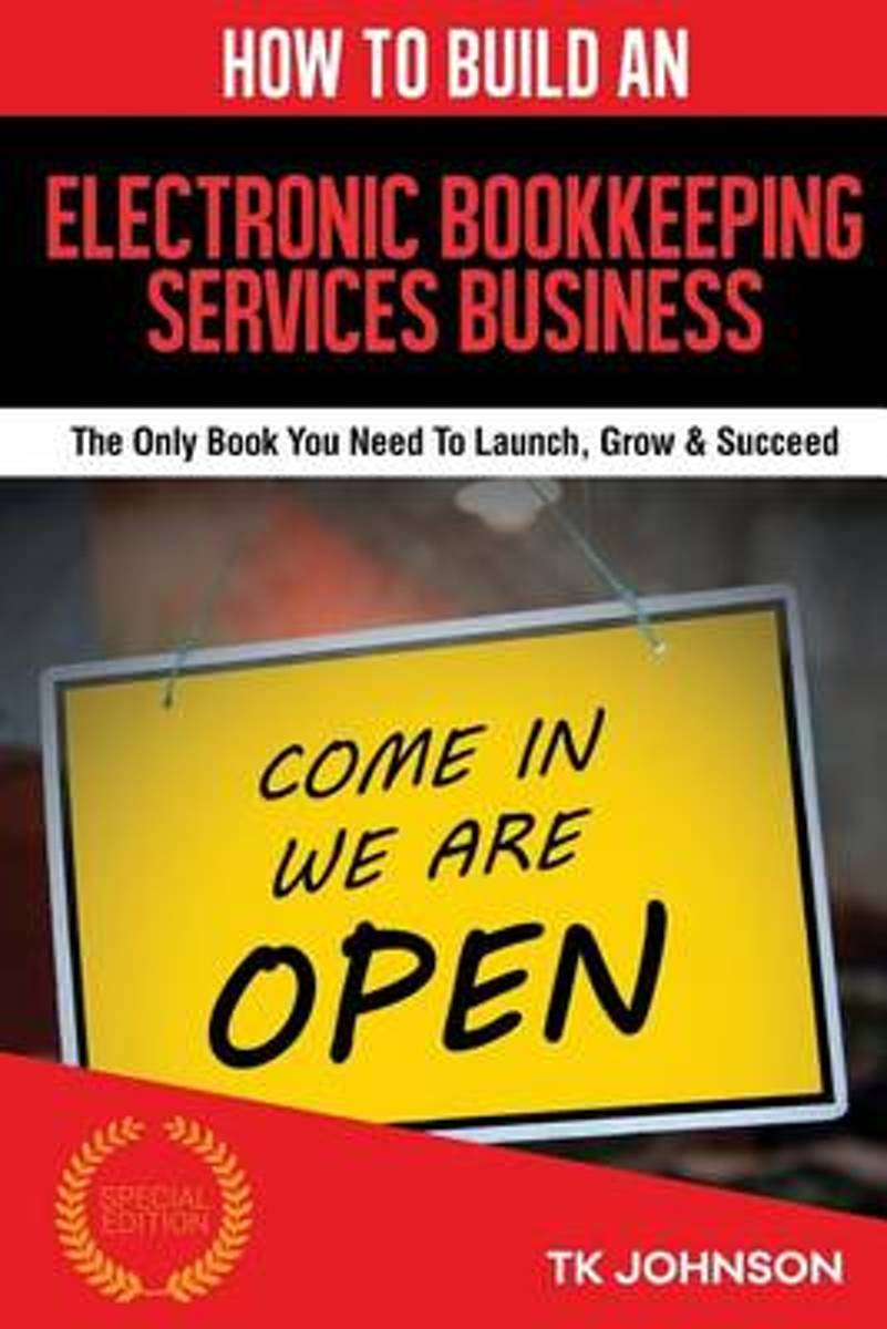 How to Build an Electronic Bookkeeping Services Business (Special Edition)