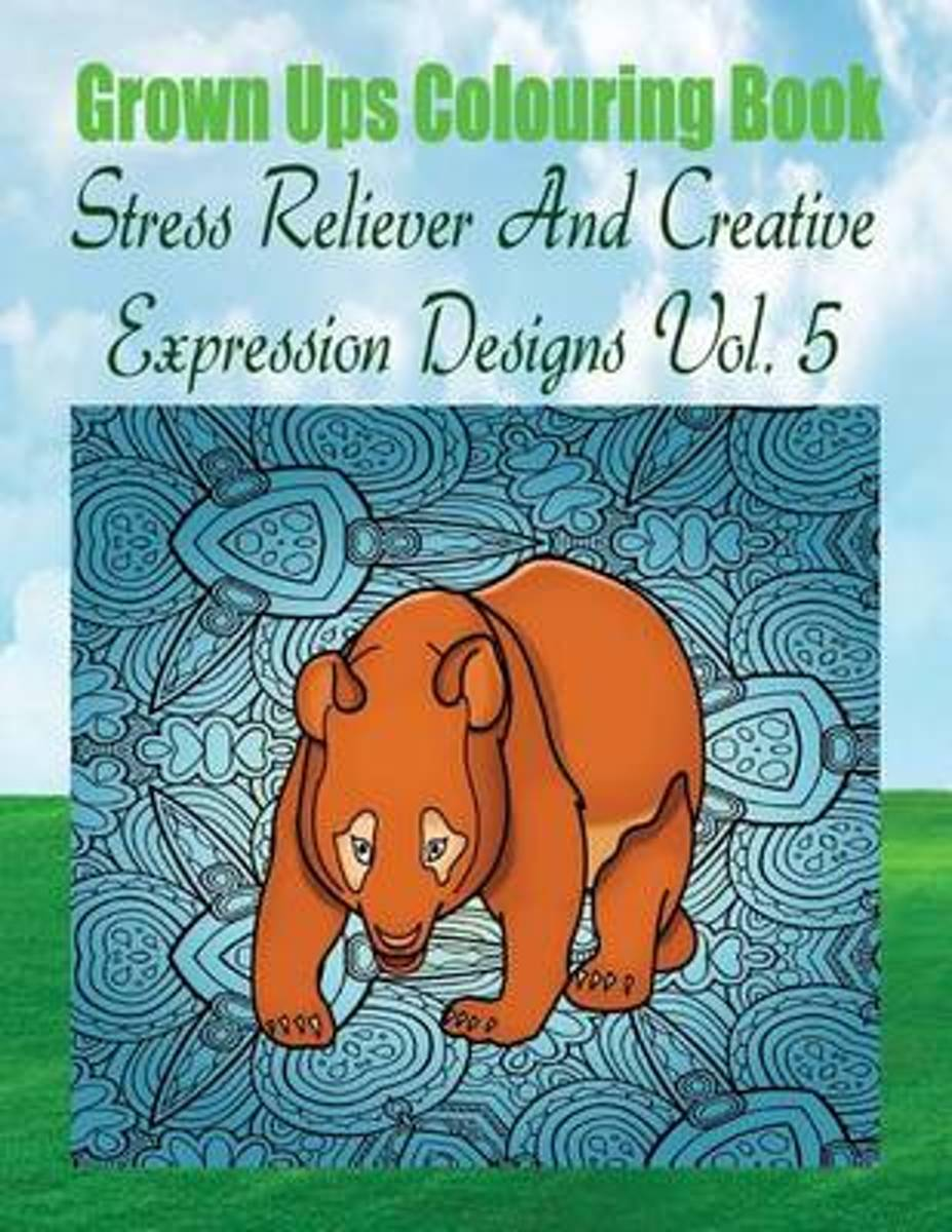 Grown Ups Colouring Book Stress Reliever and Creative Expression Designs Vol. 5 Mandalas