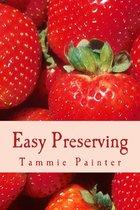 Easy Preserving - Simple Ways to Save Your Bounty (2nd edition)