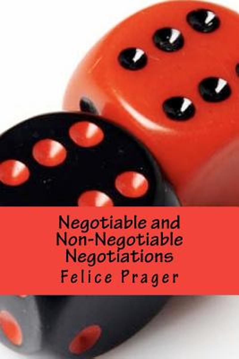 Negotiable and Non-Negotiable Negotiations