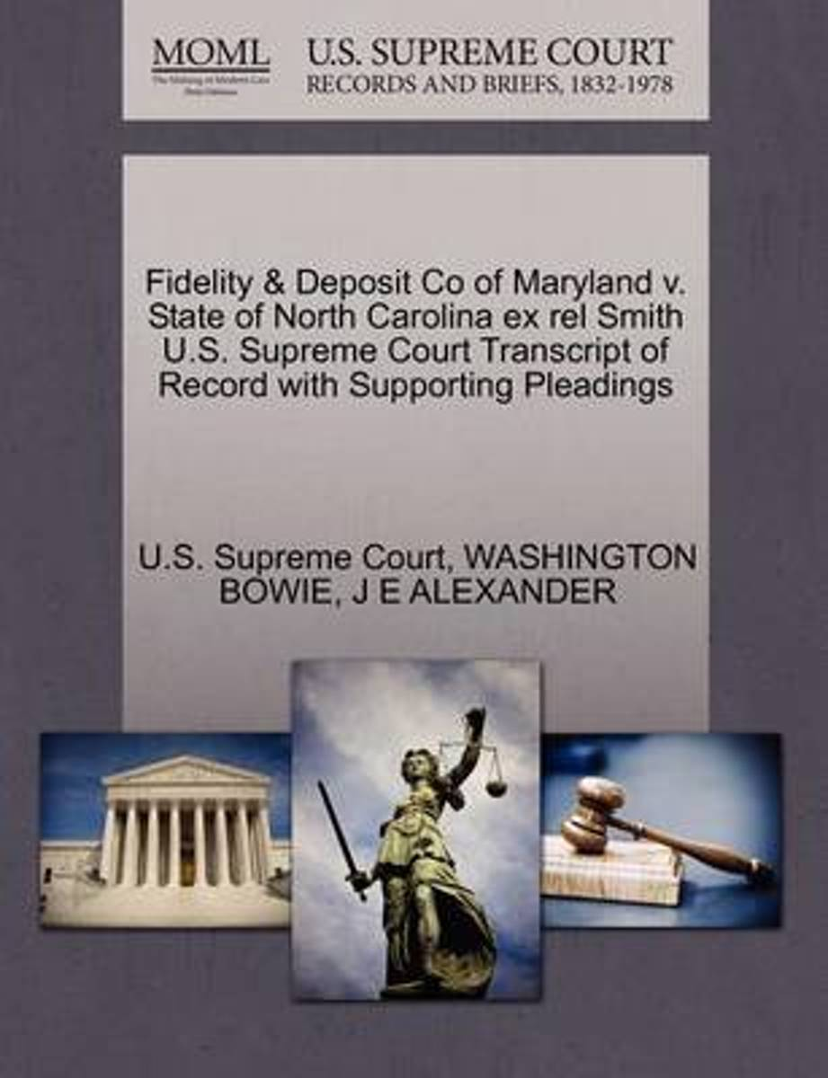 Fidelity & Deposit Co of Maryland V. State of North Carolina Ex Rel Smith U.S. Supreme Court Transcript of Record with Supporting Pleadings